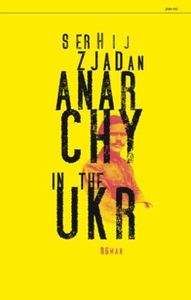 Anarchy in the UKR (ebok) av Serhij Zjadan