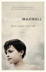 Som svaler kom de (ebok) av William Maxwell