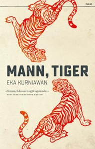 Mann, tiger (ebok) av Eka Kurniawan
