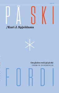 På ski fordi (ebok) av Kari J. Spjeldnæs