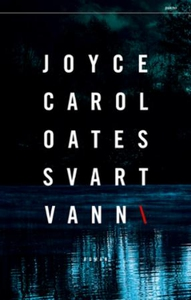 Svart vann (ebok) av Joyce Carol Oates