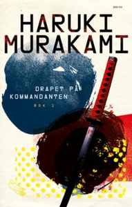 Drapet på kommandanten (ebok) av Haruki Murak