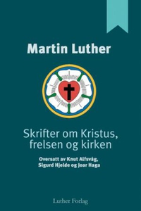 Skrifter om Kristus, frelsen og kirken (ebok)