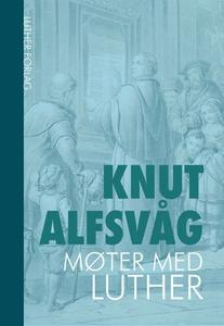 Møter med Luther (ebok) av Knut Alfsvåg