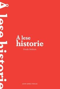 Å lese historie (ebok) av Frode Molven
