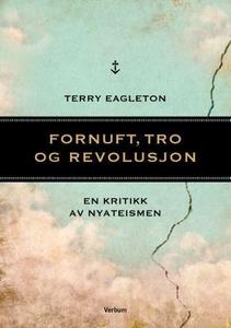 Fornuft, tro og revolusjon (ebok) av Terry Ea