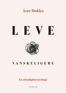 Leve vanskeligere (ebok) av Åste Dokka