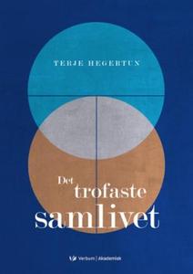 Det trofaste samlivet (ebok) av Terje Hegertu