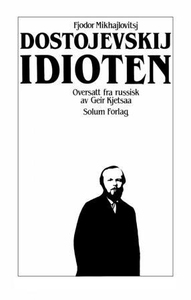 Idioten (ebok) av Fjodor Mikhajlovitsj Dostoj