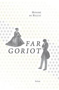 Far Goriot (ebok) av Honoré de Balzac