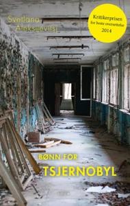 Bønn for Tsjernobyl (ebok) av Svetlana Aleksi