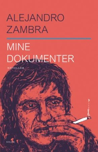 Mine dokumenter (ebok) av Alejandro Zambra
