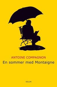 En sommer med Montaigne (ebok) av Antoine Com