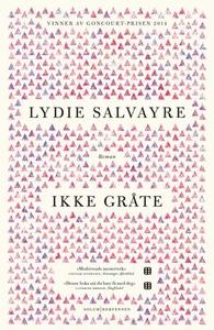 Ikke gråte (ebok) av Lydie Salvayre