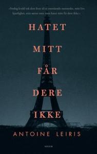 Hatet mitt får dere ikke (ebok) av Antoine Le