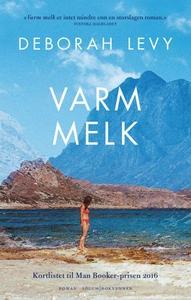 Varm melk (ebok) av Deborah Levy