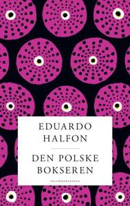 Den polske bokseren (ebok) av Eduardo Halfon