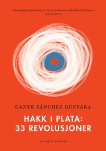 Hakk i plata (ebok) av Canek Sanchez Guevara,