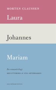 Laura ; Johannes ; Mariam : en romantrilogi (