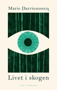 Livet i skogen (ebok) av Marie Darrieussecq