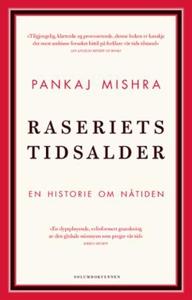 Raseriets tidsalder (ebok) av Pankaj Mishra
