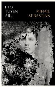I to tusen år ... (ebok) av Mihail Sebastian