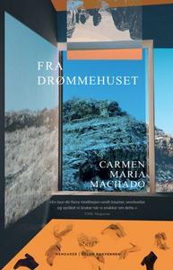 Fra drømmehuset (ebok) av Carmen Maria Machad