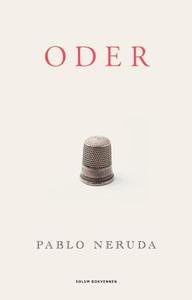 Oder (ebok) av Pablo Neruda