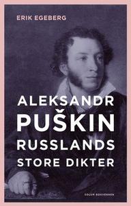 Aleksander Puškin (ebok) av Erik Egeberg