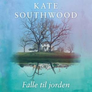 Falle til jorden (lydbok) av Kate Southwood