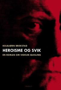 Heroisme og svik (ebok) av Kolbjørn Brekstad