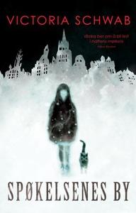 Spøkelsenes by (ebok) av Victoria Schwab