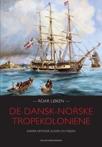 De dansk-norske tropekoloniene (ebok) av Roar