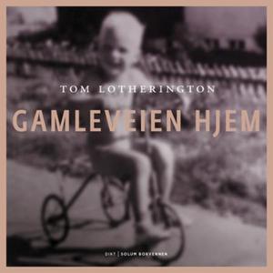 Gamleveien hjem (ebok) av Tom Lotherington