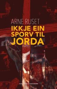 Ikkje ein sporv til jorda (ebok) av Arne Ruse