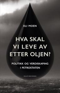 Hva skal vi leve av etter oljen? (ebok) av El