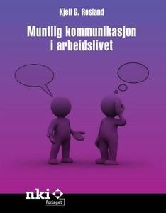 Muntlig kommunikasjon i arbeidslivet (ebok) a