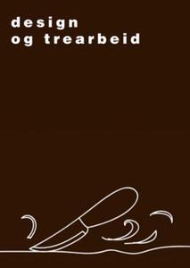 Design og trearbeid (ebok) av Arnfinn Selfjor