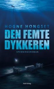 Den femte dykkeren (ebok) av Hogne Hongset