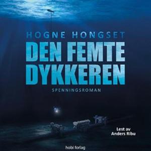 Den femte dykkeren (lydbok) av Hogne Hongset