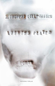 Lushons plater (ebok) av Bjørn Andreas Bull-H