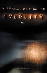 Evercity (ebok) av Bjørn Andreas Bull-Hansen