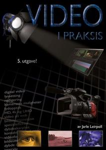 Video i praksis (ebok) av Jarle Leirpoll