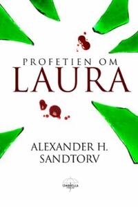 Profetien om Laura (ebok) av Alexander H. San