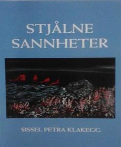 Stjålne sannheter (ebok) av Sissel Petra Klak