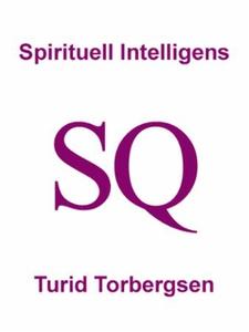 Spirituell Intelligens SQ (ebok) av Turid Tor
