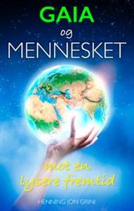 Gaia og mennesket (ebok) av Henning Jon Grini