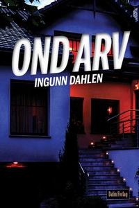 Ond arv (ebok) av Ingunn Andlaug Dahlen