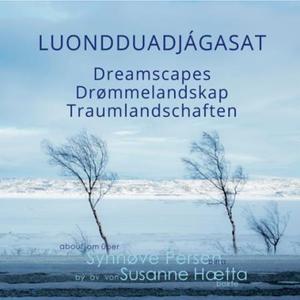 Luondduadjágasat = Dreamscapes = Drømmelandsk