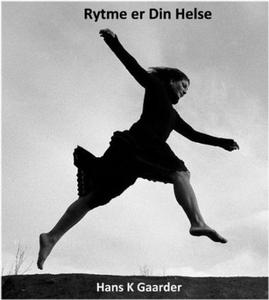 Rytme er din helse (ebok) av Hans K Gaarder
